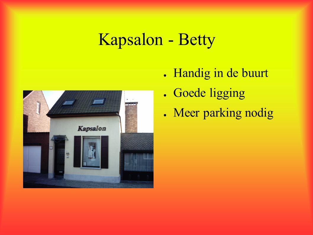 Kapsalon - Betty Handig in de buurt Goede ligging Meer parking nodig
