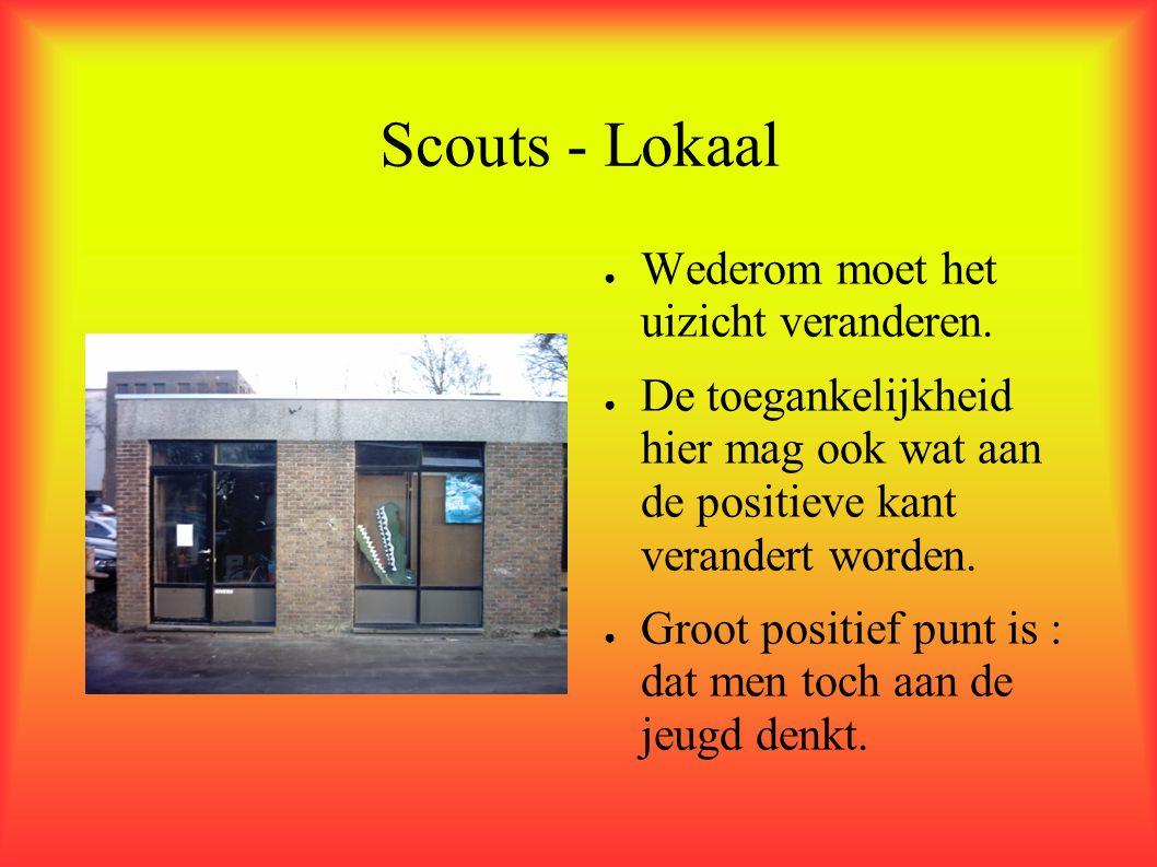 Scouts - Lokaal Wederom moet het uizicht veranderen.