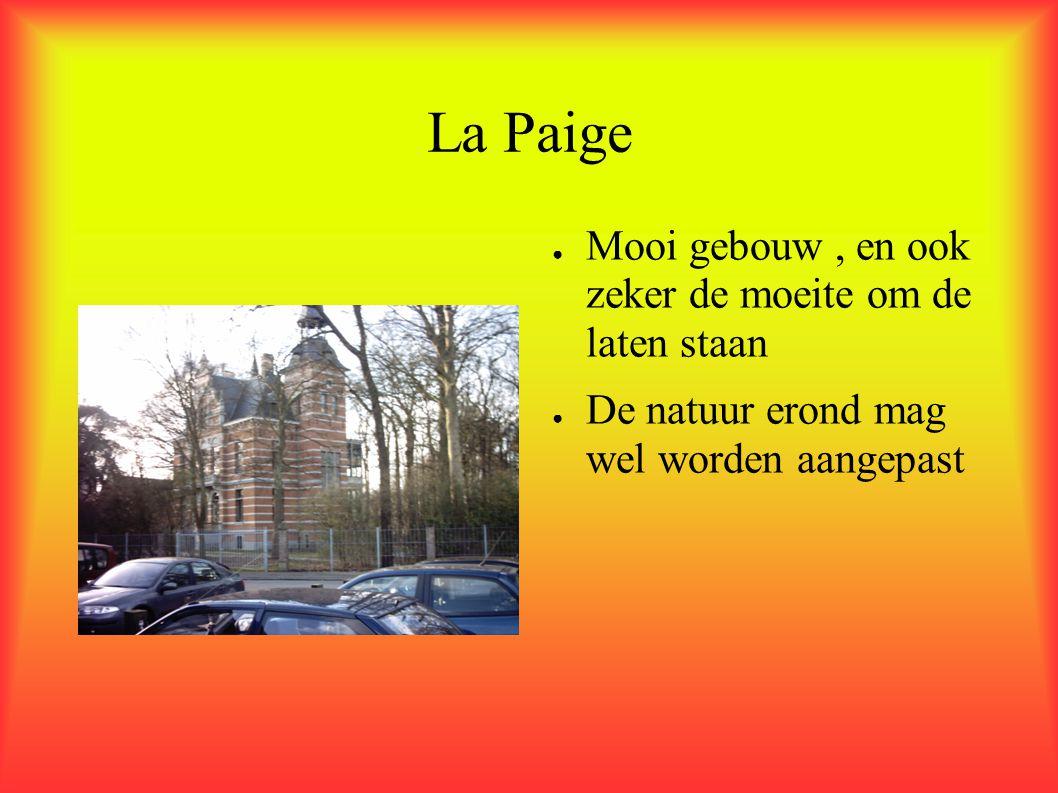 La Paige Mooi gebouw , en ook zeker de moeite om de laten staan