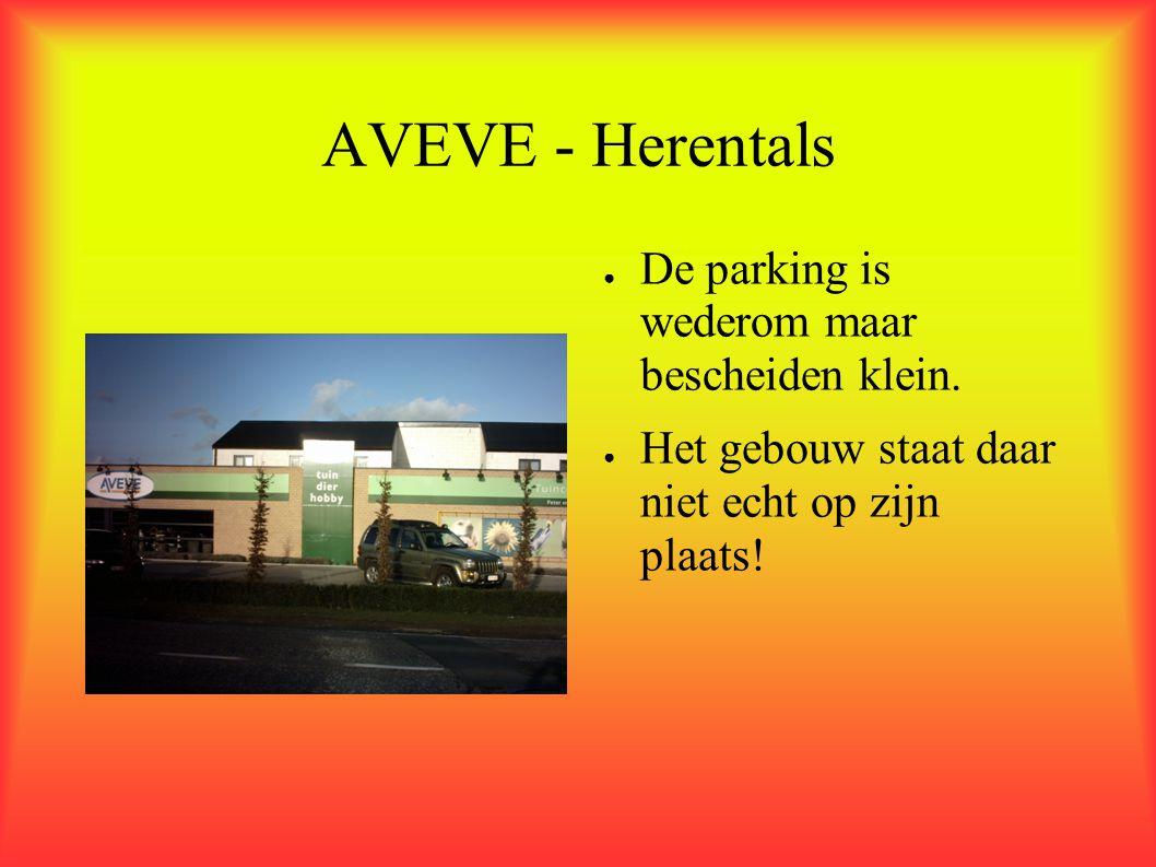 AVEVE - Herentals De parking is wederom maar bescheiden klein.