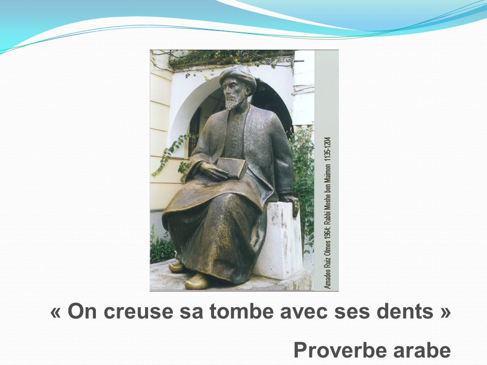 « On creuse sa tombe avec ses dents »