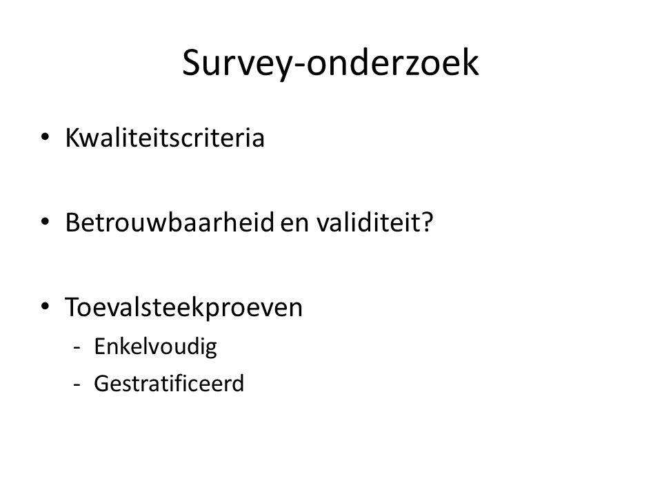 Survey-onderzoek Kwaliteitscriteria Betrouwbaarheid en validiteit