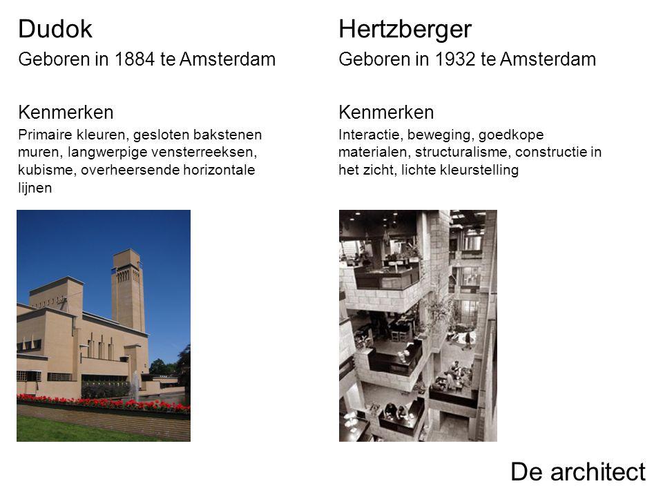 Dudok Hertzberger De architect Geboren in 1884 te Amsterdam Kenmerken