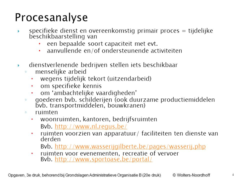 Procesanalyse specifieke dienst en overeenkomstig primair proces = tijdelijke beschikbaarstelling van.