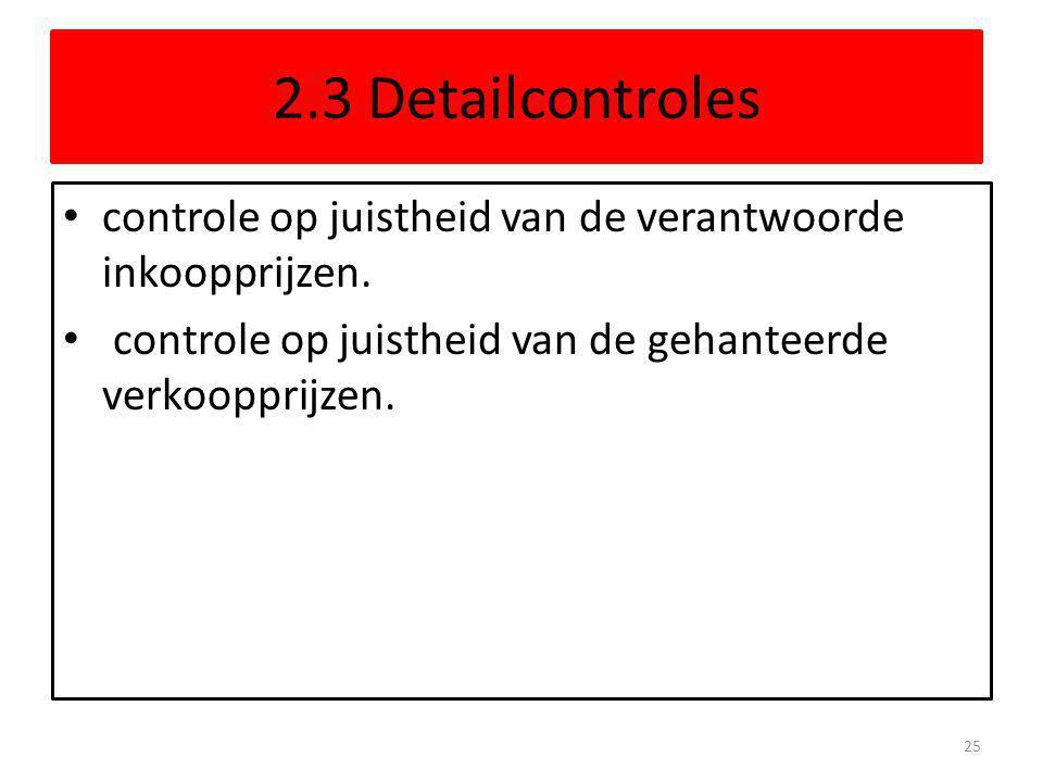 2.3 Detailcontroles controle op juistheid van de verantwoorde inkoopprijzen.