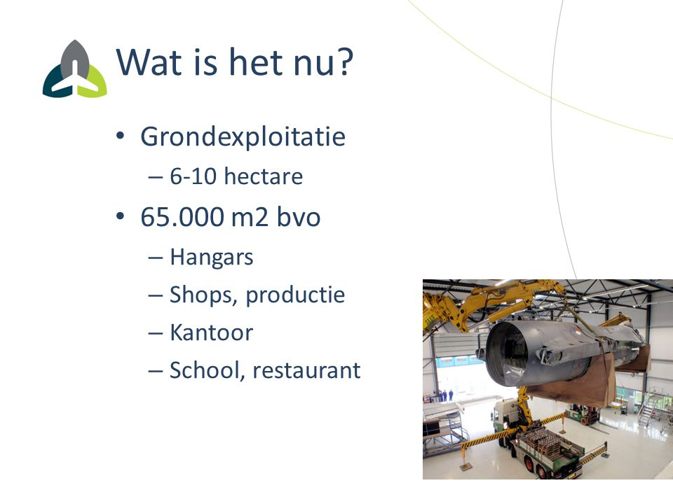 Wat is het nu Grondexploitatie 65.000 m2 bvo 6-10 hectare Hangars