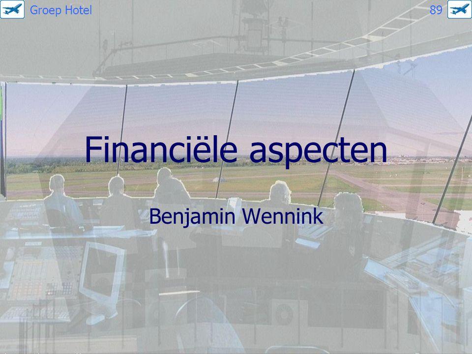 Groep Hotel 89 Financiële aspecten Benjamin Wennink