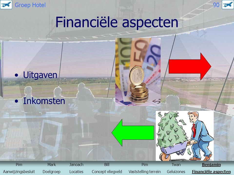 Financiële aspecten Uitgaven Inkomsten Groep Hotel 90 Pim Mark Janoach