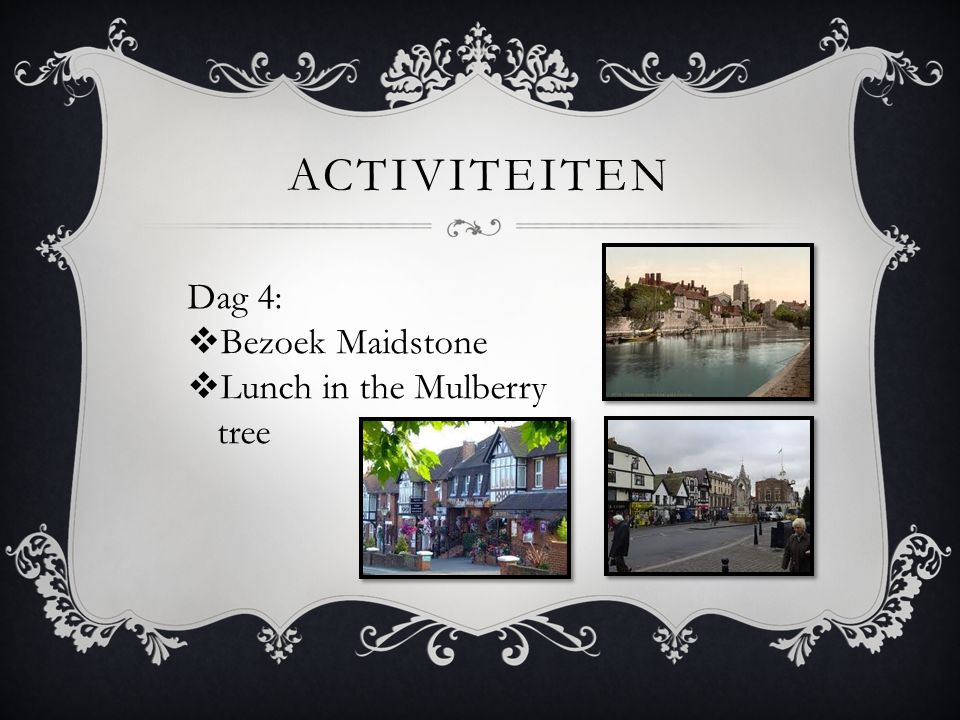 activiteiten Dag 4: Bezoek Maidstone Lunch in the Mulberry tree