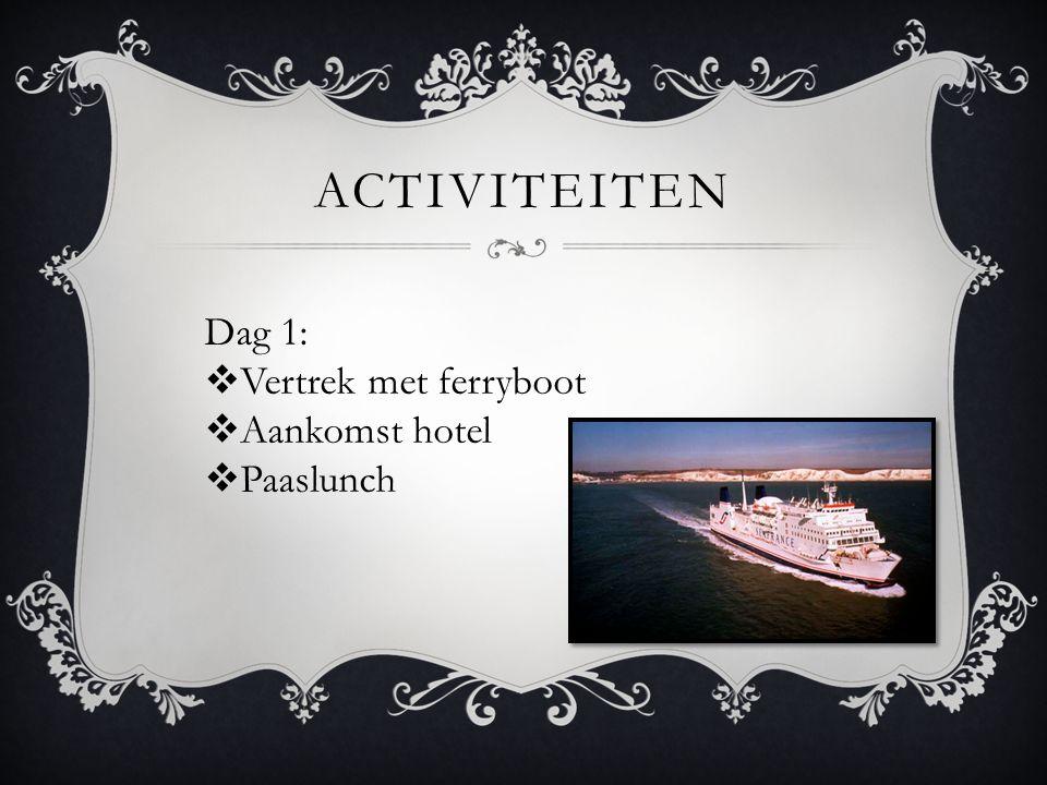 Activiteiten Dag 1: Vertrek met ferryboot Aankomst hotel Paaslunch