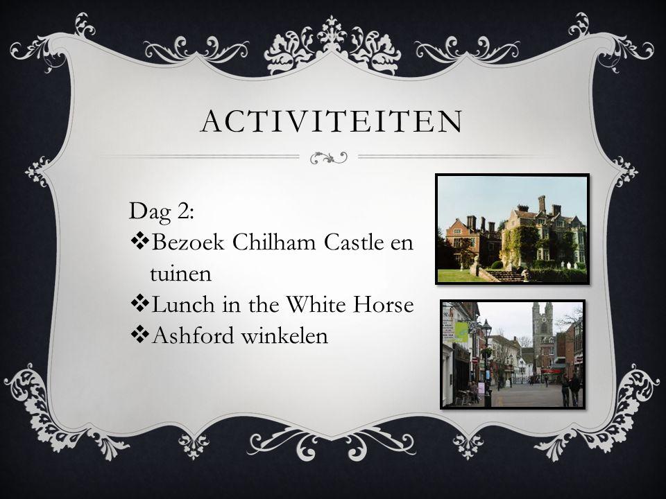 Activiteiten Dag 2: Bezoek Chilham Castle en tuinen
