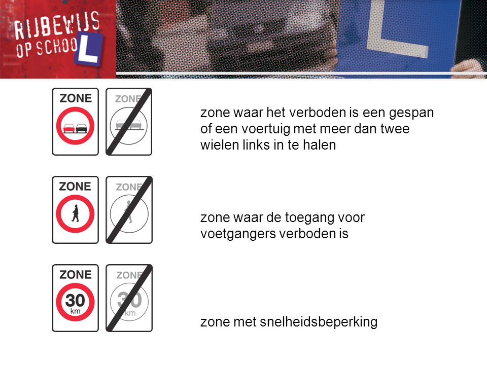 zone waar het verboden is een gespan of een voertuig met meer dan twee wielen links in te halen