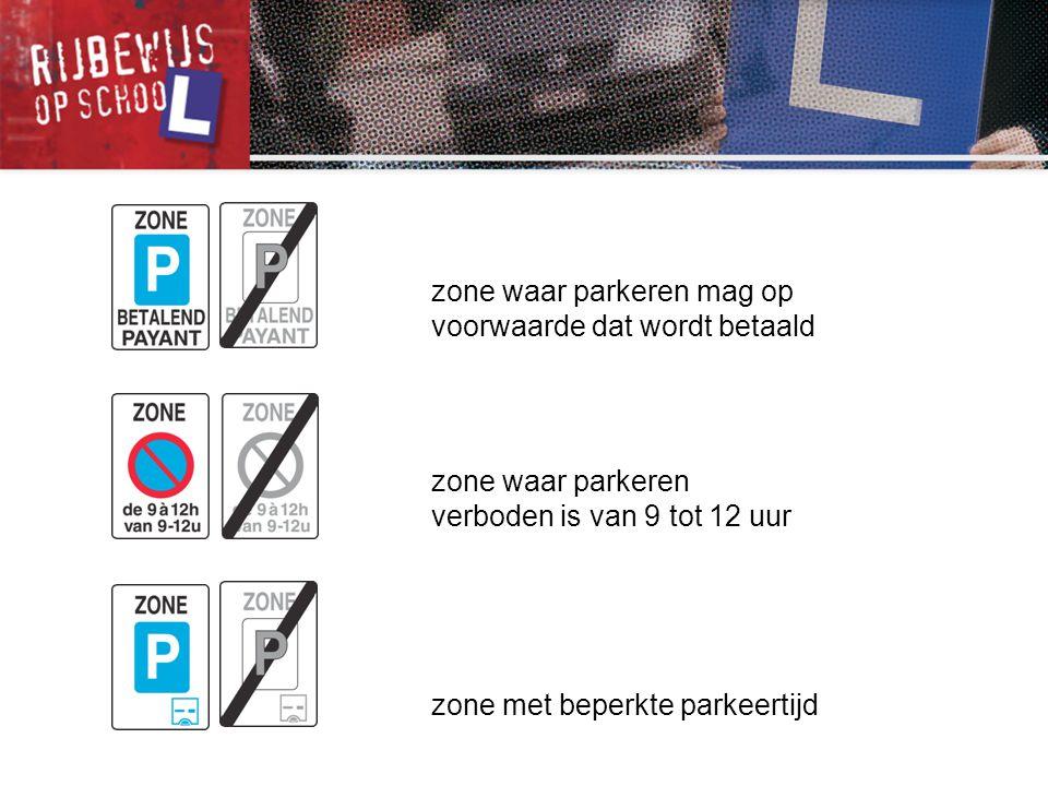 zone waar parkeren mag op voorwaarde dat wordt betaald