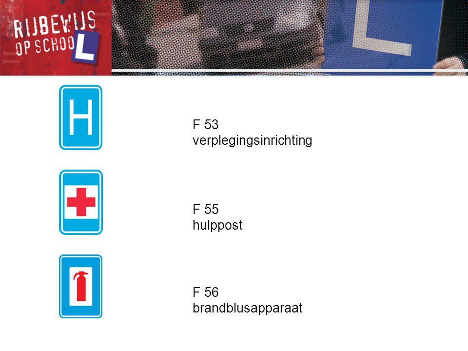 F 53 verplegingsinrichting F 55 hulppost F 56 brandblusapparaat