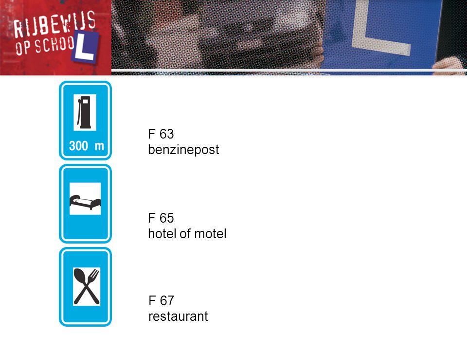 F 63 benzinepost F 65 hotel of motel F 67 restaurant