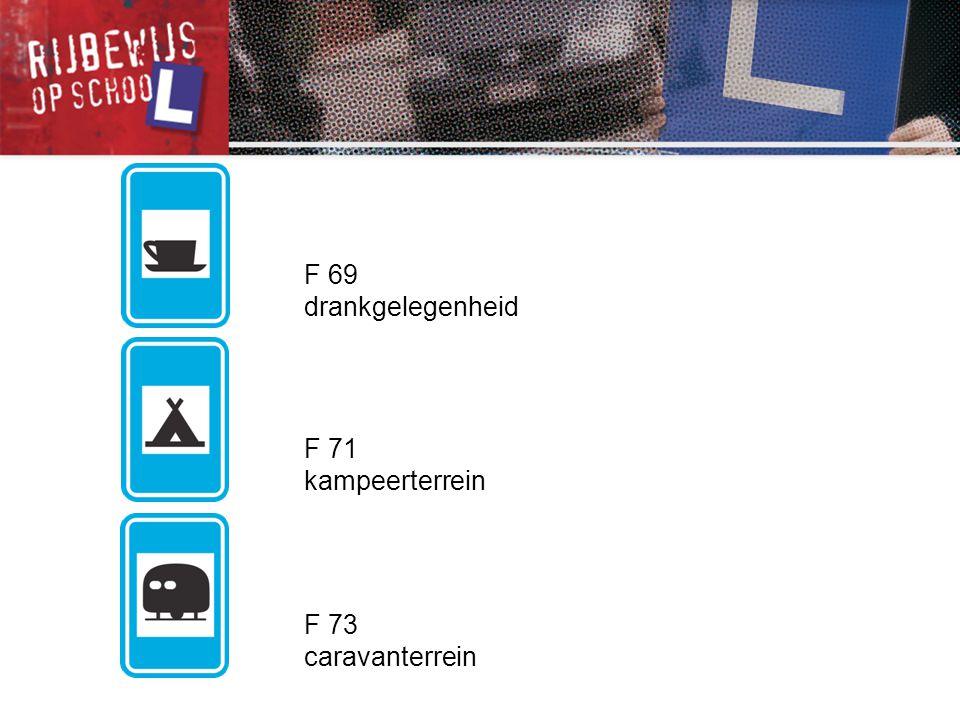 F 69 drankgelegenheid F 71 kampeerterrein F 73 caravanterrein