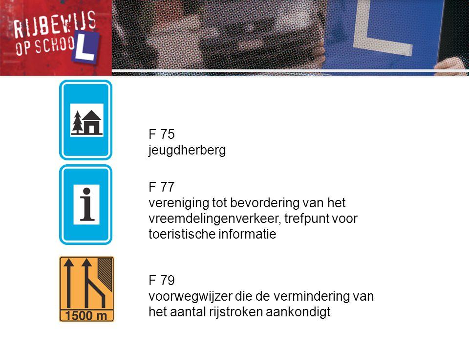 F 75 jeugdherberg. F 77. vereniging tot bevordering van het vreemdelingenverkeer, trefpunt voor toeristische informatie.