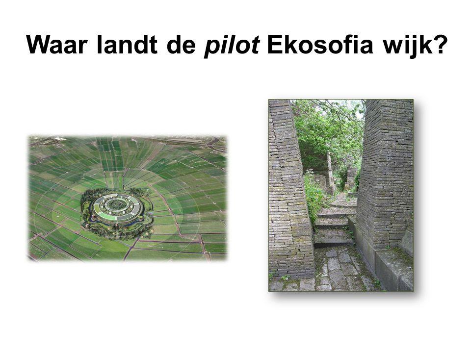Waar landt de pilot Ekosofia wijk