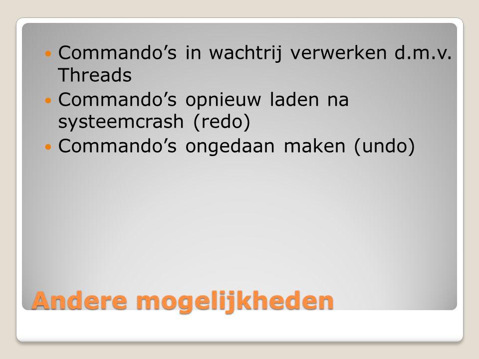 Andere mogelijkheden Commando's in wachtrij verwerken d.m.v. Threads