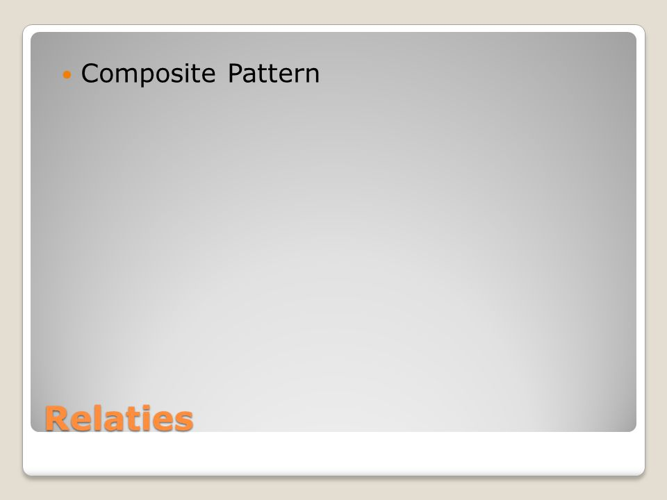 Composite Pattern Relaties