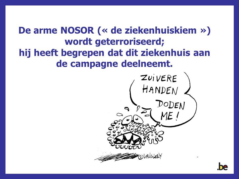 De arme NOSOR (« de ziekenhuiskiem ») wordt geterroriseerd;