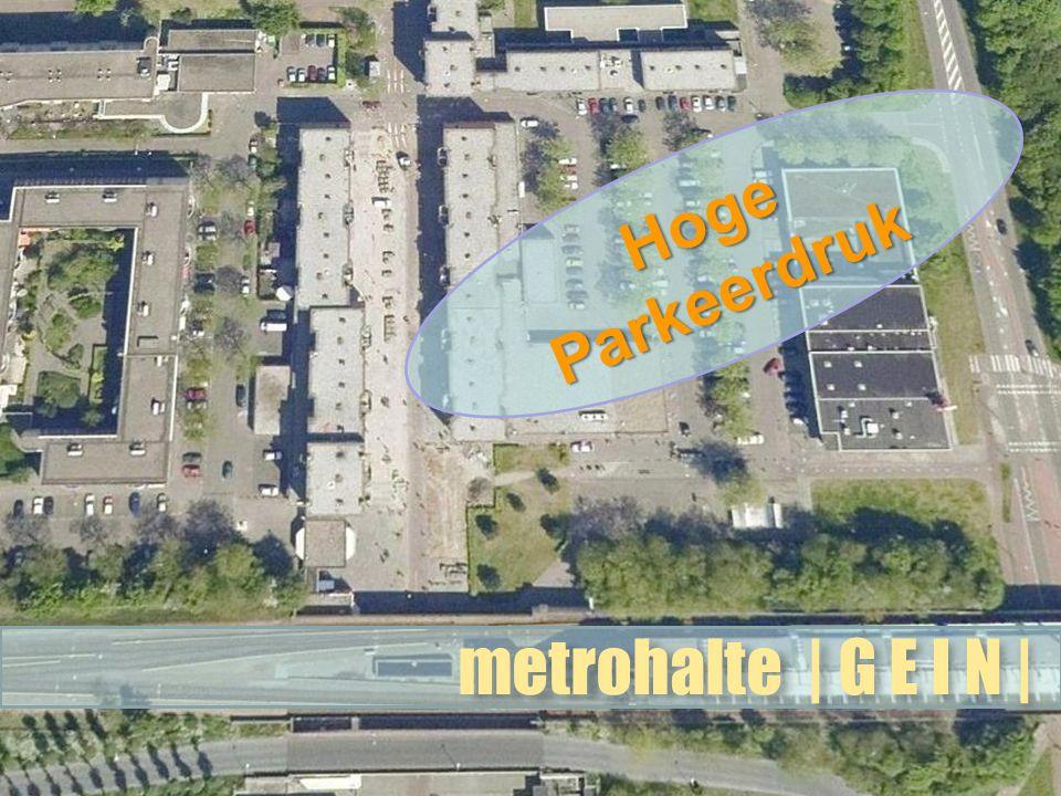 Hoge Parkeerdruk metrohalte | G E I N |