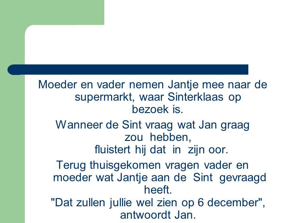 Moeder en vader nemen Jantje mee naar de supermarkt, waar Sinterklaas op bezoek is.