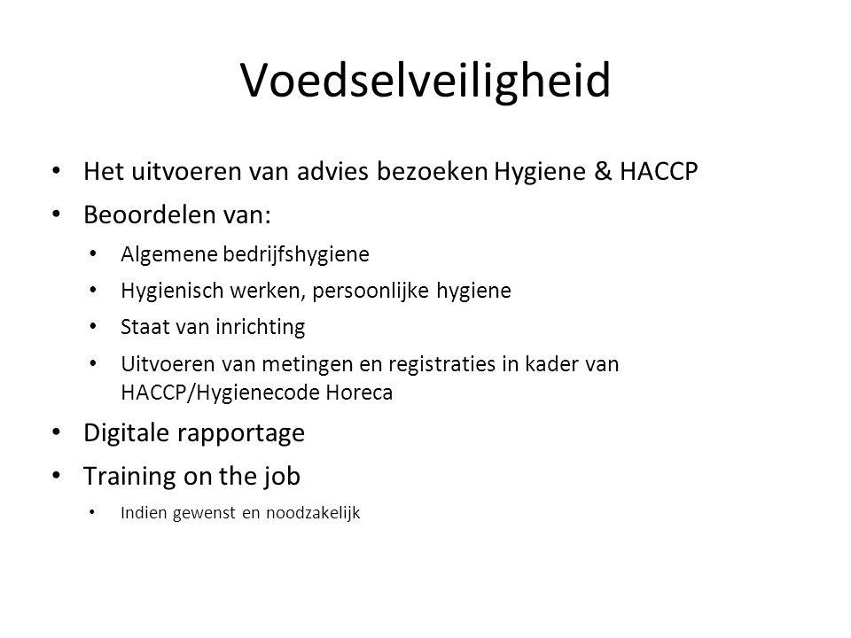 Voedselveiligheid Het uitvoeren van advies bezoeken Hygiene & HACCP