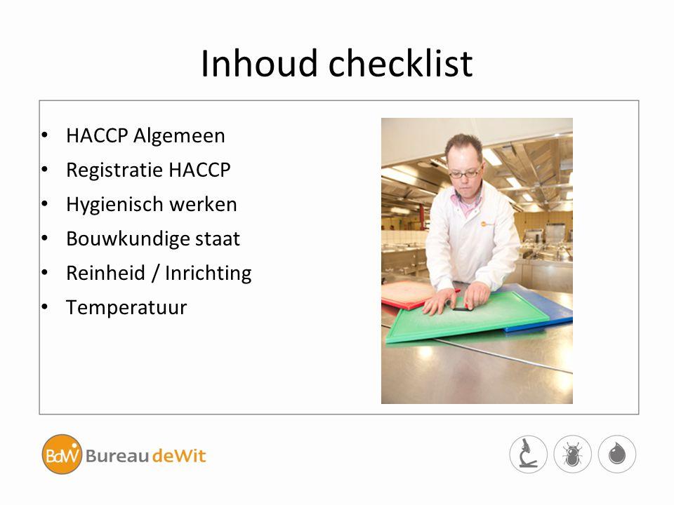 Inhoud checklist HACCP Algemeen Registratie HACCP Hygienisch werken