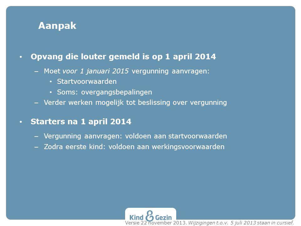 Aanpak Opvang die louter gemeld is op 1 april 2014