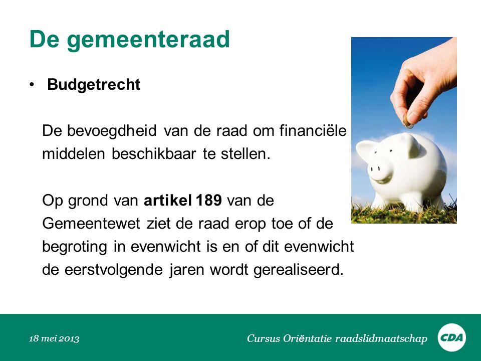 De gemeenteraad Budgetrecht De bevoegdheid van de raad om financiële