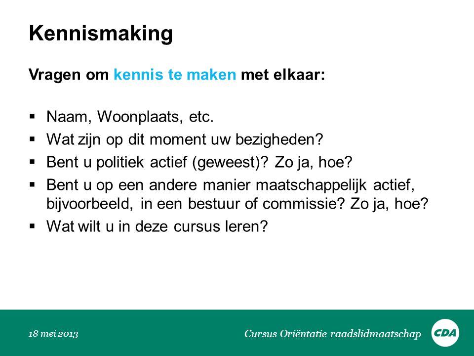 Kennismaking Vragen om kennis te maken met elkaar:
