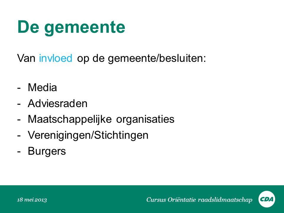 De gemeente Van invloed op de gemeente/besluiten: Media Adviesraden