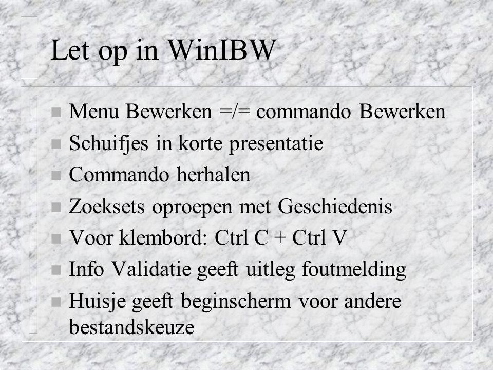 Let op in WinIBW Menu Bewerken =/= commando Bewerken