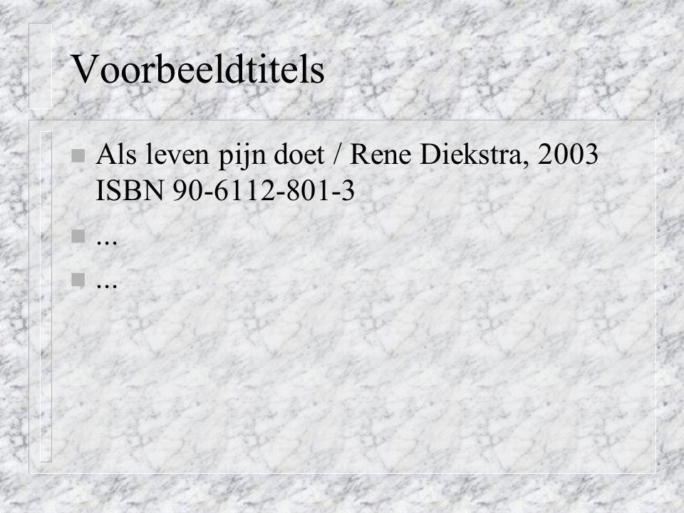 Voorbeeldtitels Als leven pijn doet / Rene Diekstra, 2003 ISBN 90-6112-801-3 ...