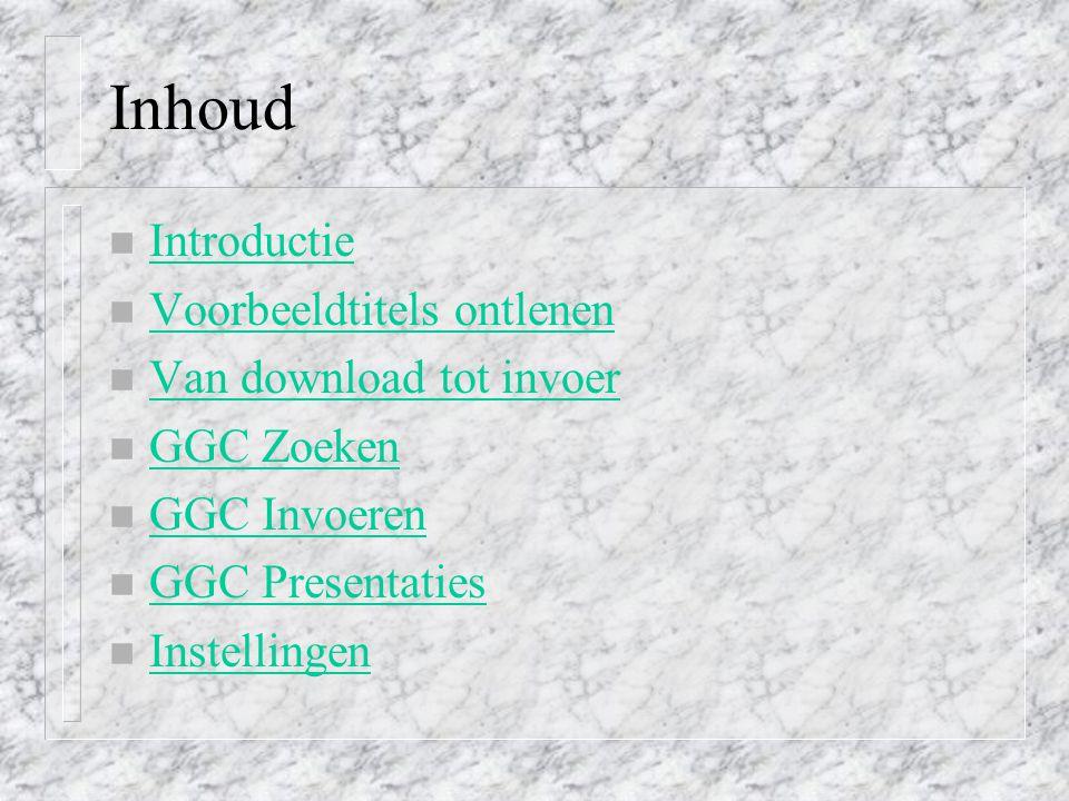 Inhoud Introductie Voorbeeldtitels ontlenen Van download tot invoer