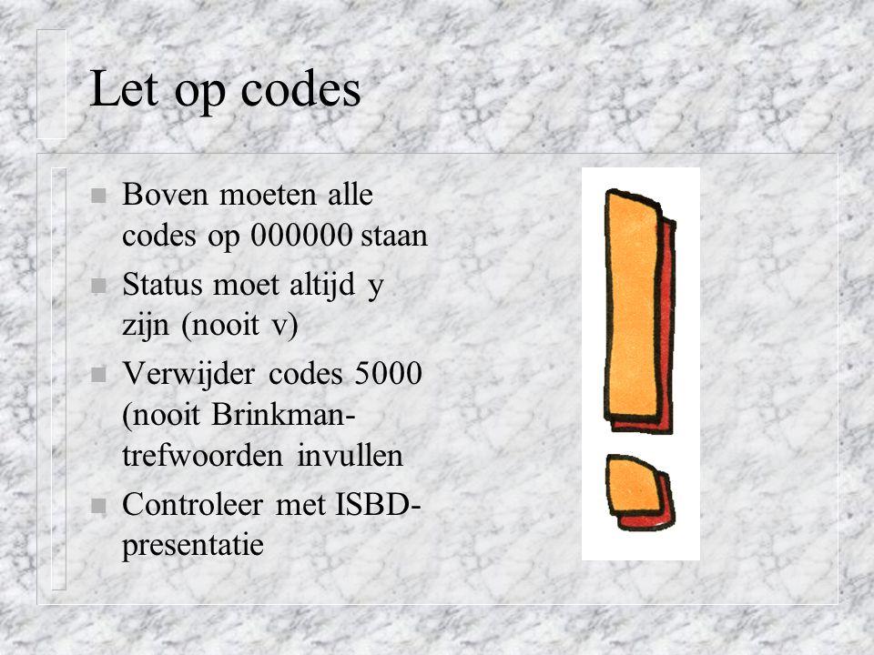 Let op codes Boven moeten alle codes op 000000 staan