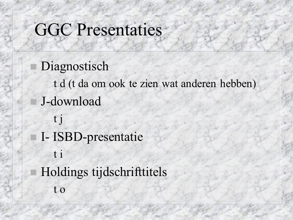 GGC Presentaties Diagnostisch J-download I- ISBD-presentatie