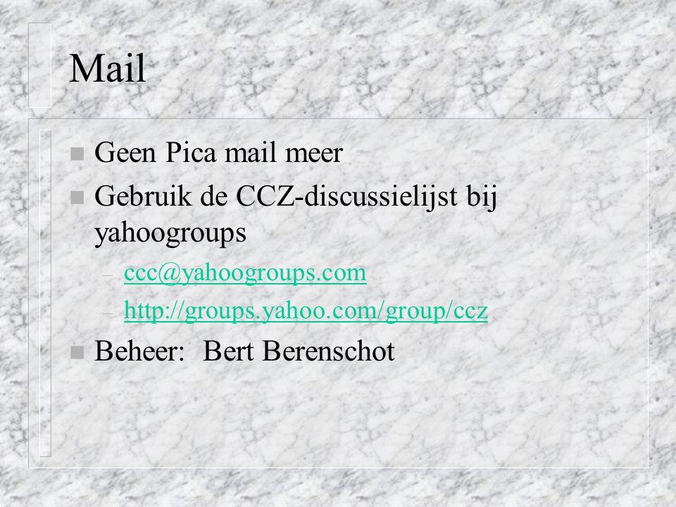 Mail Geen Pica mail meer Gebruik de CCZ-discussielijst bij yahoogroups