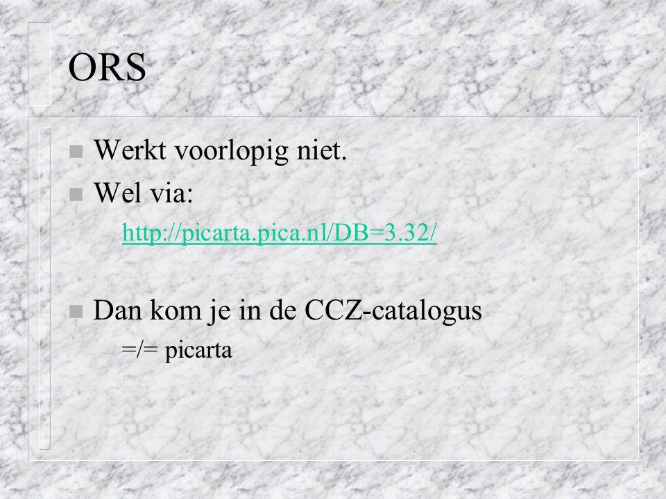 ORS Werkt voorlopig niet. Wel via: Dan kom je in de CCZ-catalogus