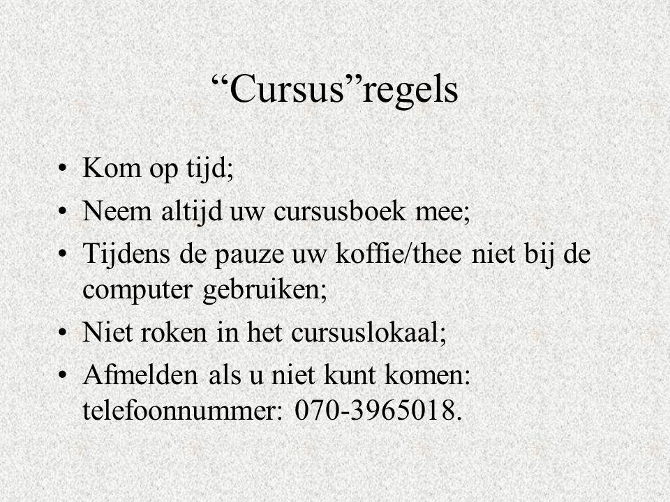 Cursus regels Kom op tijd; Neem altijd uw cursusboek mee;