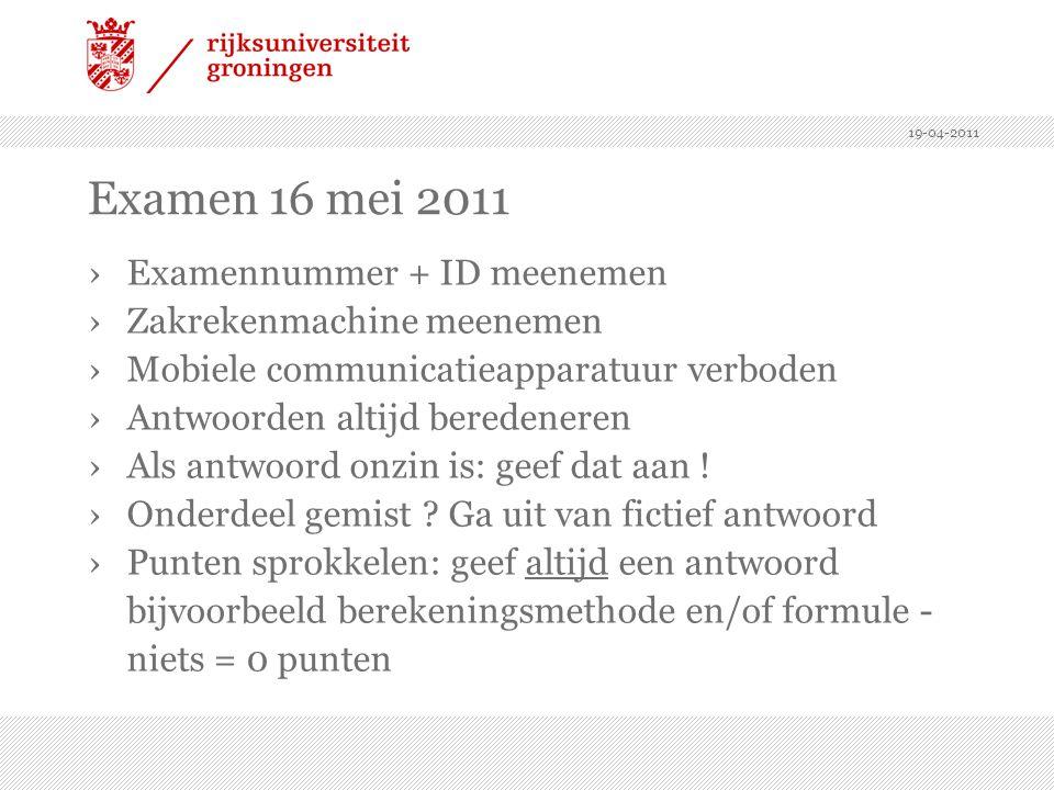 Examen 16 mei 2011 Examennummer + ID meenemen Zakrekenmachine meenemen
