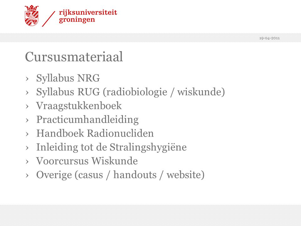 Cursusmateriaal Syllabus NRG Syllabus RUG (radiobiologie / wiskunde)
