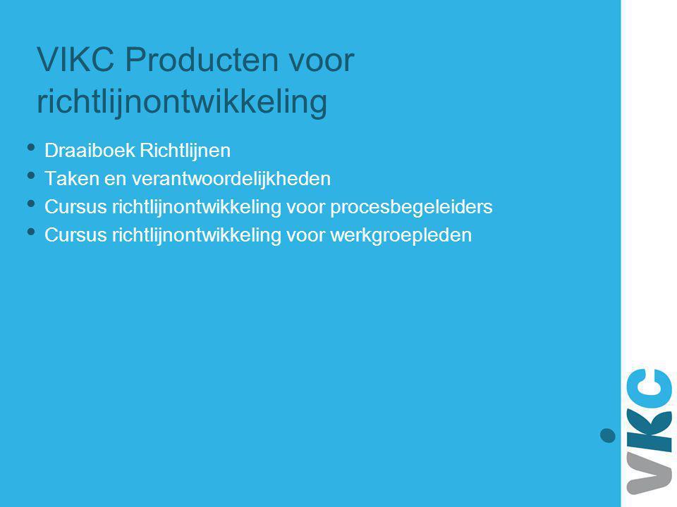 VIKC Producten voor richtlijnontwikkeling