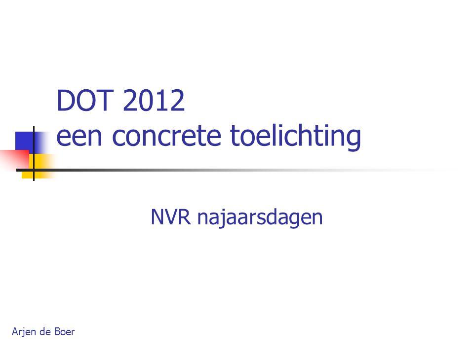 DOT 2012 een concrete toelichting