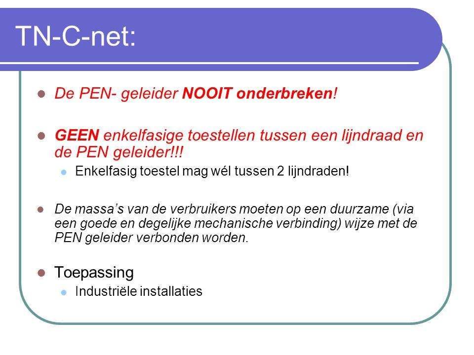 TN-C-net: De PEN- geleider NOOIT onderbreken!
