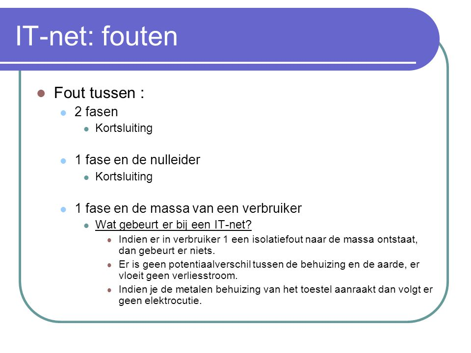 IT-net: fouten Fout tussen : 2 fasen 1 fase en de nulleider