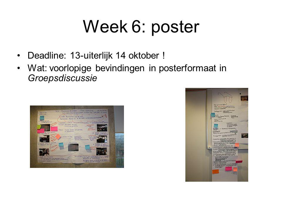 Week 6: poster Deadline: 13-uiterlijk 14 oktober !