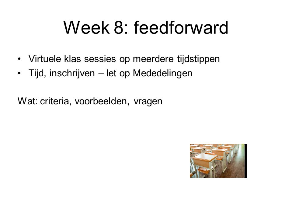 Week 8: feedforward Virtuele klas sessies op meerdere tijdstippen