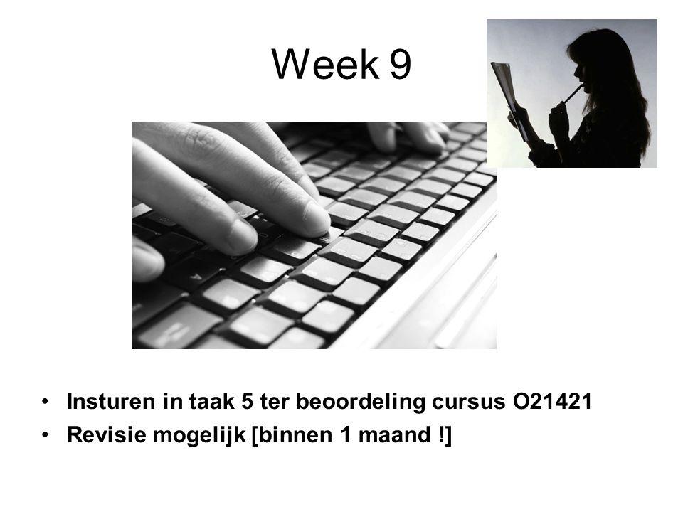 Week 9 Insturen in taak 5 ter beoordeling cursus O21421